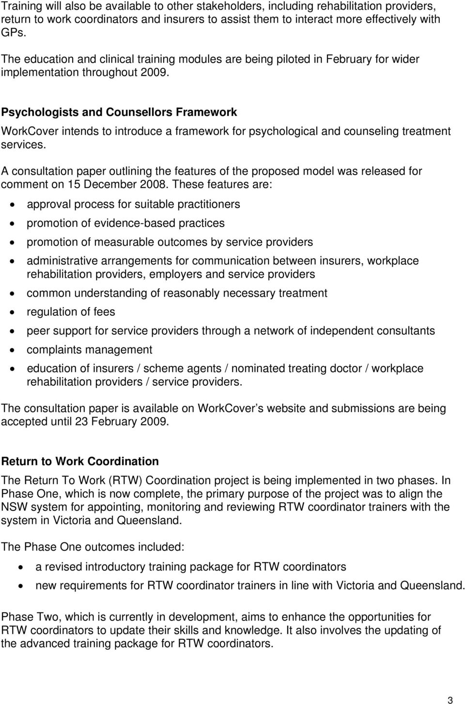 Psychologists and Counsellors Framework WorkCover intends to introduce a framework for psychological and counseling treatment services.