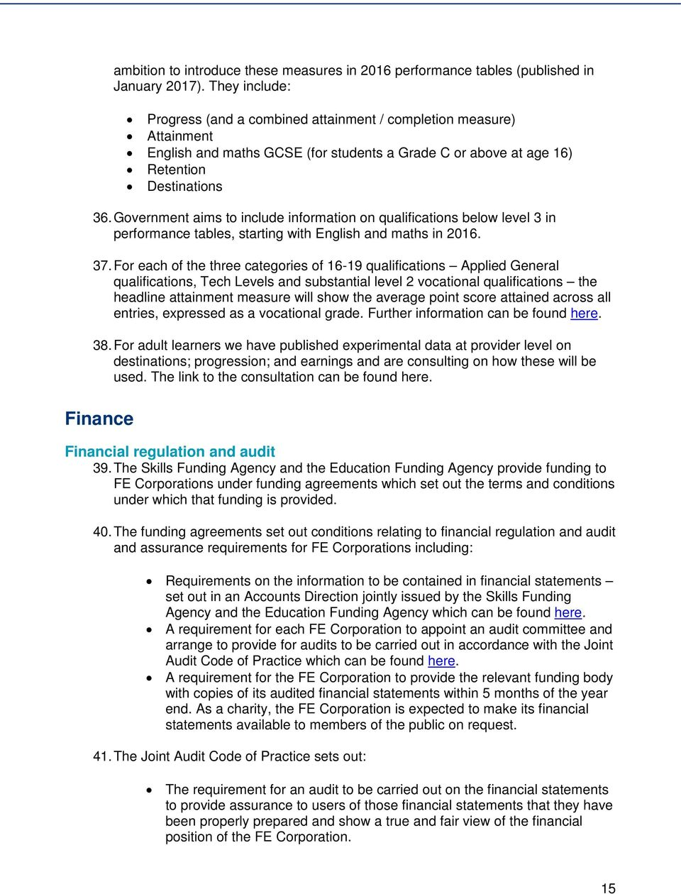 Government aims to include information on qualifications below level 3 in performance tables, starting with English and maths in 2016. 37.