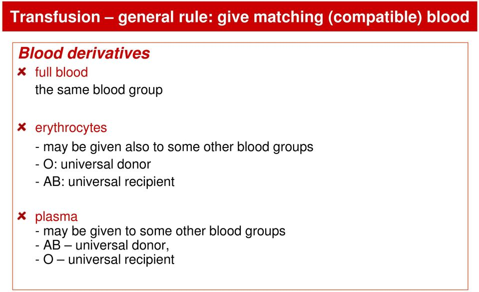 to some other blood groups O: universal donor AB: universal recipient