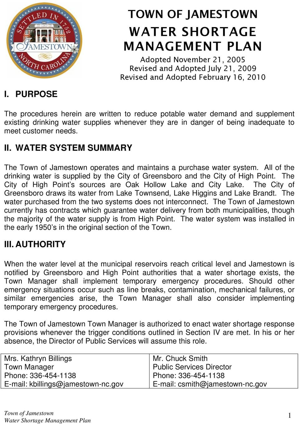 WATER SYSTEM SUMMARY The operates and maintains a purchase water system. All of the drinking water is supplied by the City of Greensboro and the City of High Point.