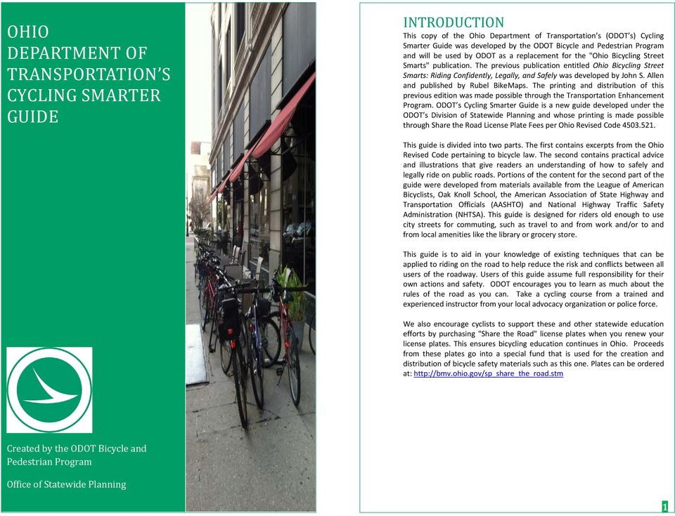 The previous publication entitled Ohio Bicycling Street Smarts: Riding Confidently, Legally, and Safely was developed by John S. Allen and published by Rubel BikeMaps.