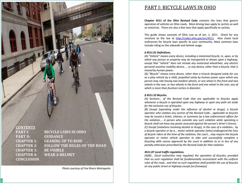 Also check local ordinances for bicycle laws specific to your community. Most common laws include riding on the sidewalk and helmet usage. 4511.01 Definitions.
