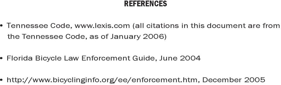 Code, as of January 2006) Florida Bicycle Law Enforcement