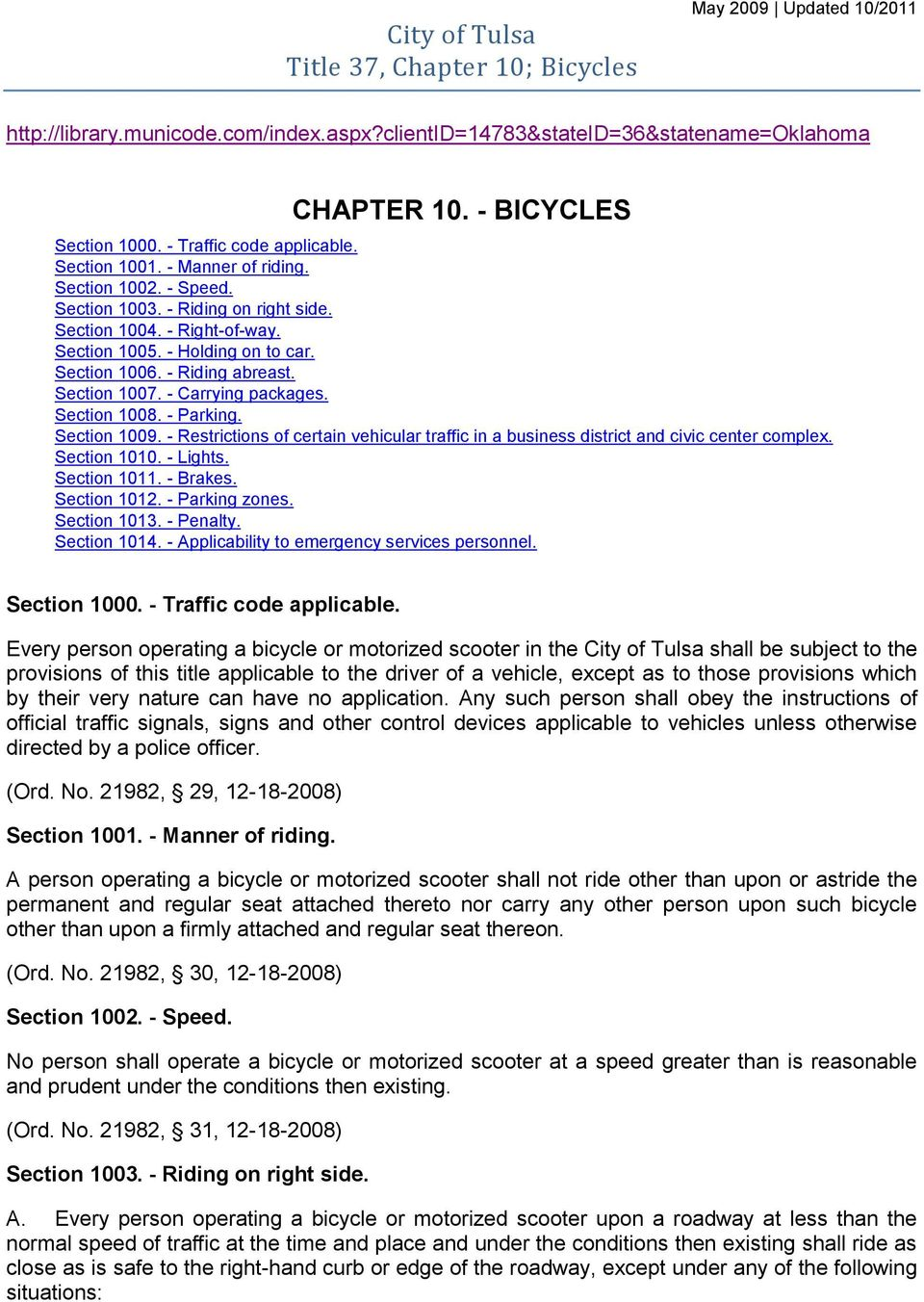 - Riding abreast. Section 1007. - Carrying packages. Section 1008. - Parking. Section 1009. - Restrictions of certain vehicular traffic in a business district and civic center complex. Section 1010.