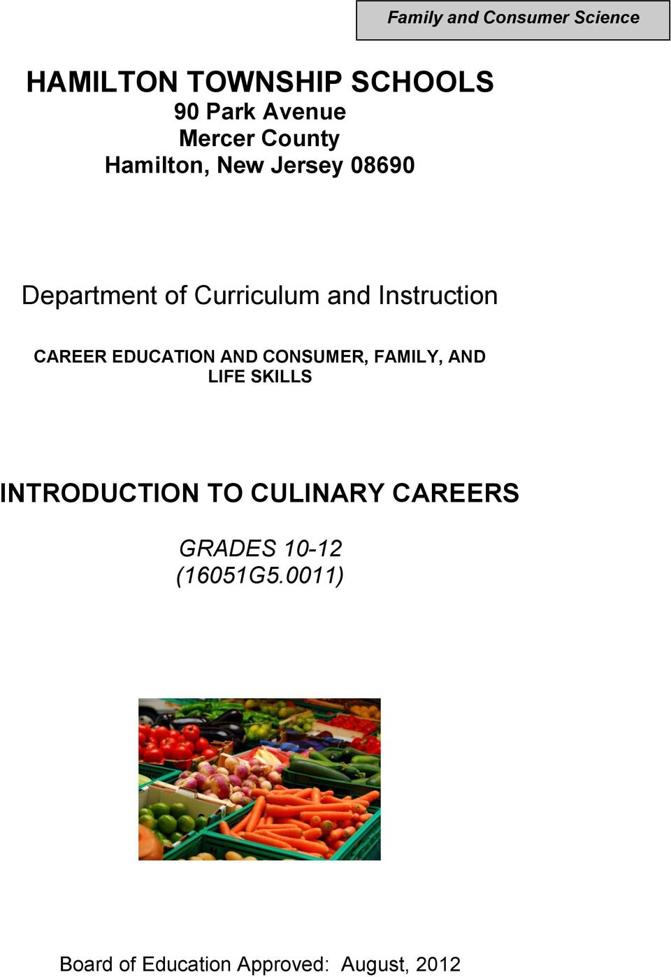 CAREER EDUCATION AND CONSUMER, FAMILY, AND LIFE SKILLS INTRODUCTION TO
