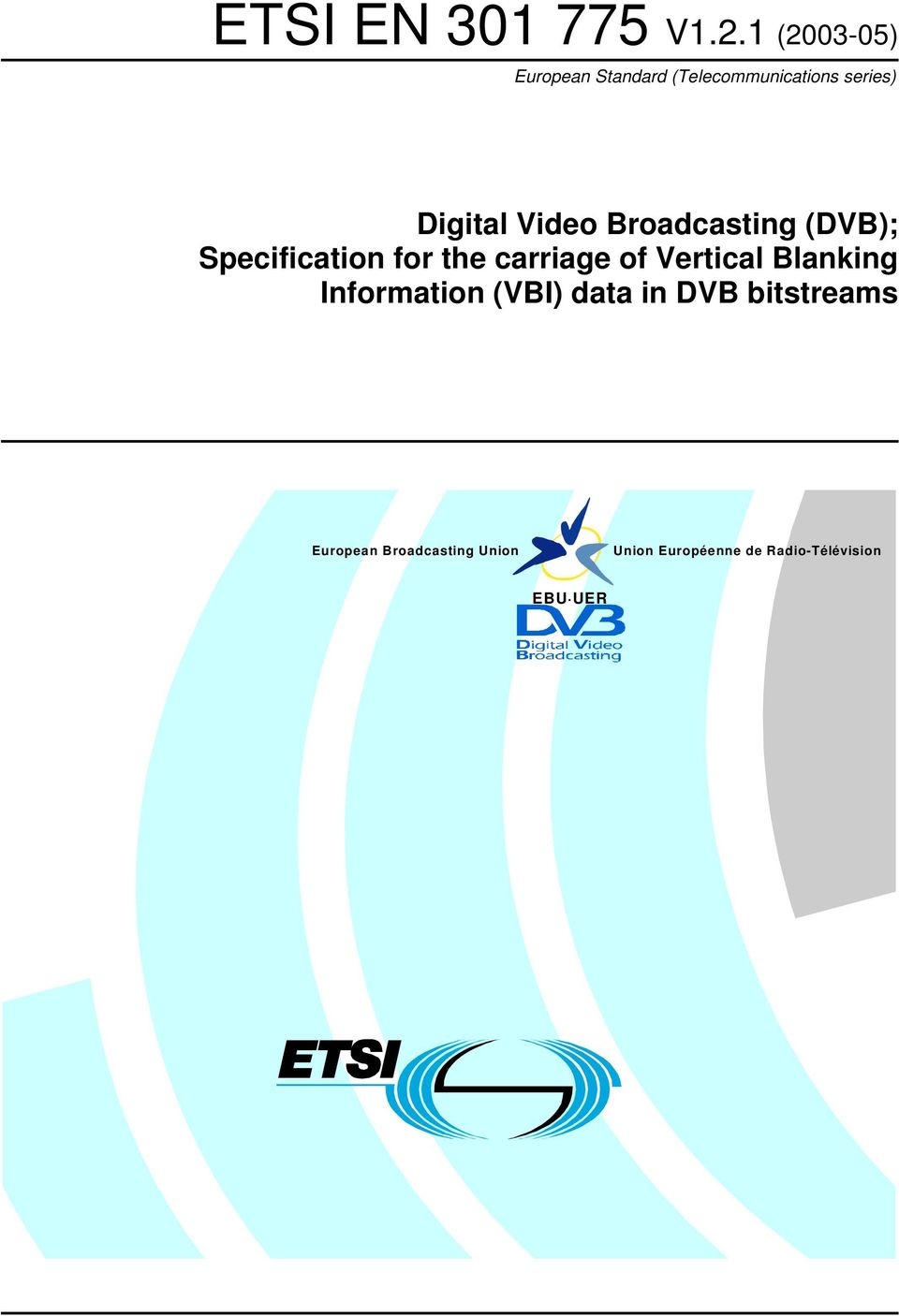 Video Broadcasting (DVB); Specification for the carriage of Vertical