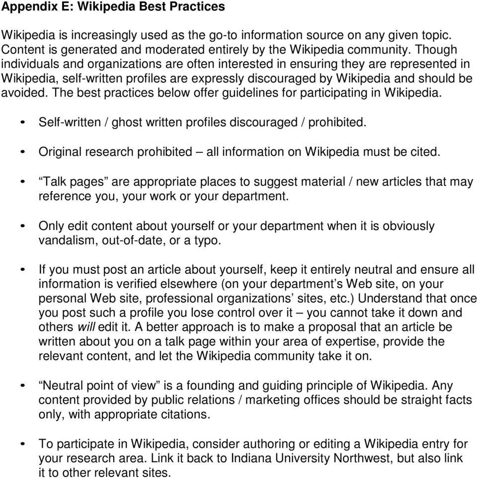The best practices below offer guidelines for participating in Wikipedia. Self-written / ghost written profiles discouraged / prohibited.