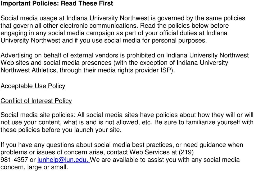 Advertising on behalf of external vendors is prohibited on Indiana University Northwest Web sites and social media presences (with the exception of Indiana University Northwest Athletics, through