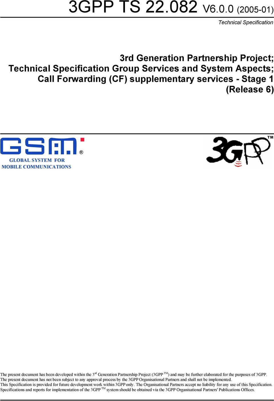 0 (2005-01) Technical Specification 3rd Generation Partnership Project; Technical Specification Group Services and System Aspects; Call Forwarding (CF) supplementary services - Stage 1 (Release 6)