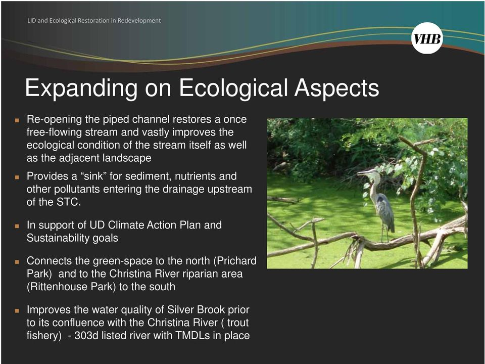 In support of UD Climate Action Plan and Sustainability goals Connects the green-space to the north (Prichard Park) and to the Christina River riparian area