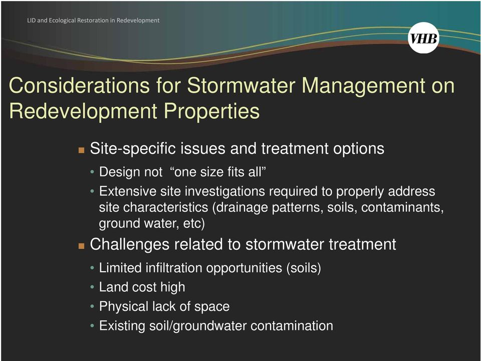 characteristics (drainage patterns, soils, contaminants, ground water, etc) Challenges related to stormwater