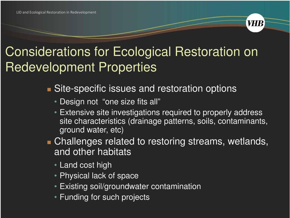 (drainage patterns, soils, contaminants, ground water, etc) Challenges related to restoring streams, wetlands, and