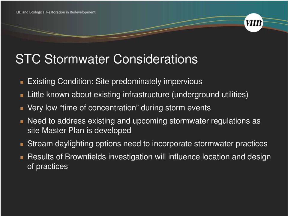 existing and upcoming stormwater regulations as site Master Plan is developed Stream daylighting options need
