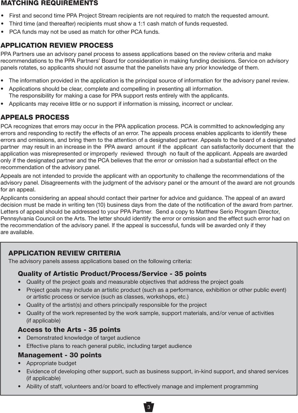 APPLICATION REVIEW PROCESS PPA Partners use an advisory panel process to assess applications based on the review criteria and make recommendations to the PPA Partners Board for consideration in