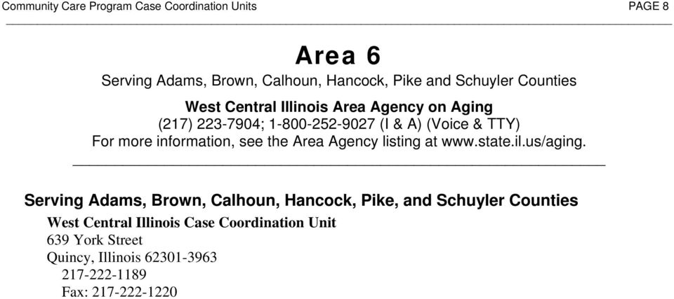 (I & A) (Voice & TTY) Serving Adams, Brown, Calhoun, Hancock, Pike, and Schuyler Counties West Central