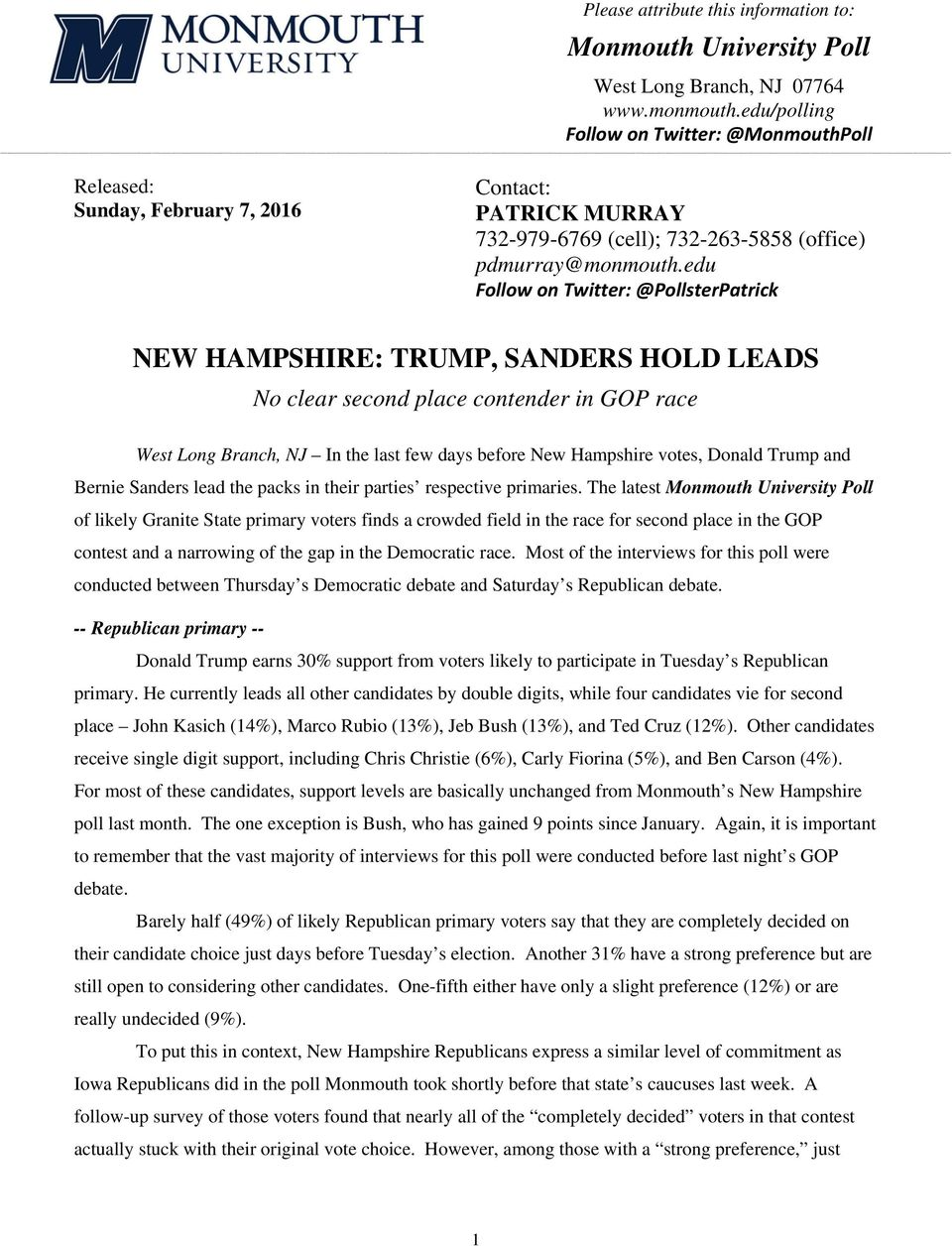 edu Follow on Twitter: @PollsterPatrick NEW HAMPSHIRE: TRUMP, SANDERS HOLD LEADS No clear second place contender in GOP race West Long Branch, NJ In the last few days before New Hampshire votes,