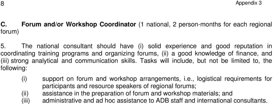 and (iii) strong analytical and communication skills. Tasks will include,
