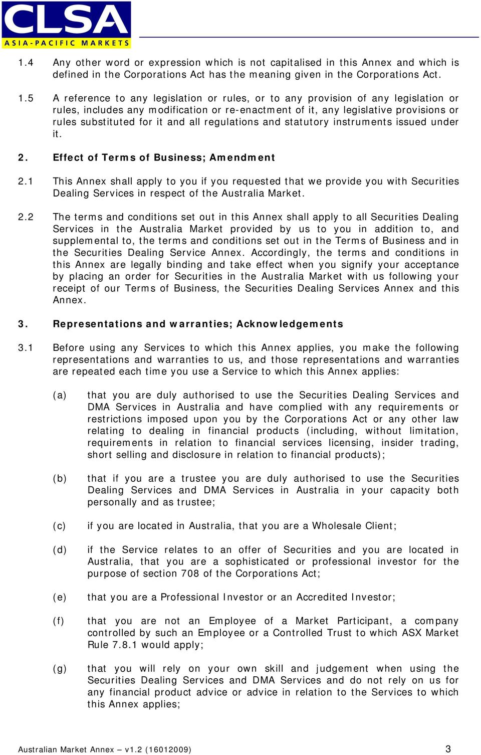 all regulations and statutory instruments issued under it. 2. Effect of Terms of Business; Amendment 2.