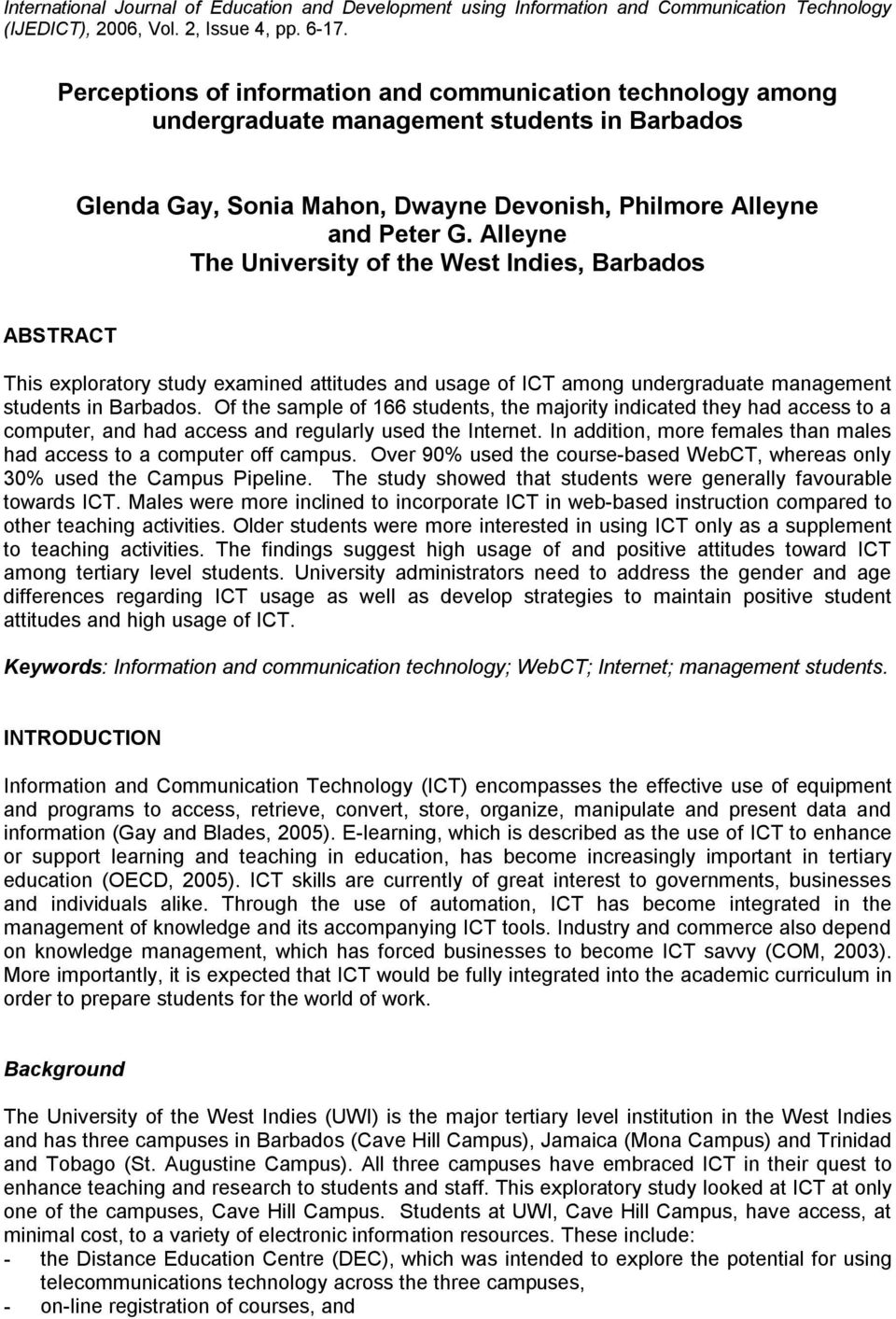 Alleyne The University of the West Indies, Barbados ABSTRACT This exploratory study examined attitudes and usage of ICT among undergraduate management students in Barbados.