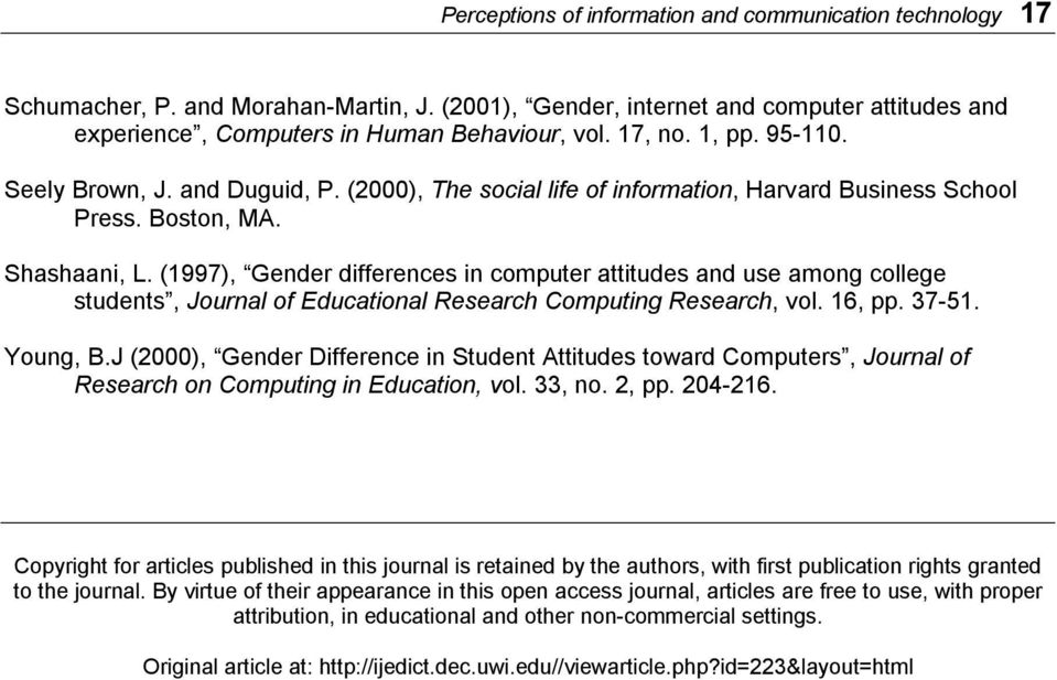 (1997), Gender differences in computer attitudes and use among college students, Journal of Educational Research Computing Research, vol. 16, pp. 37 51. Young, B.