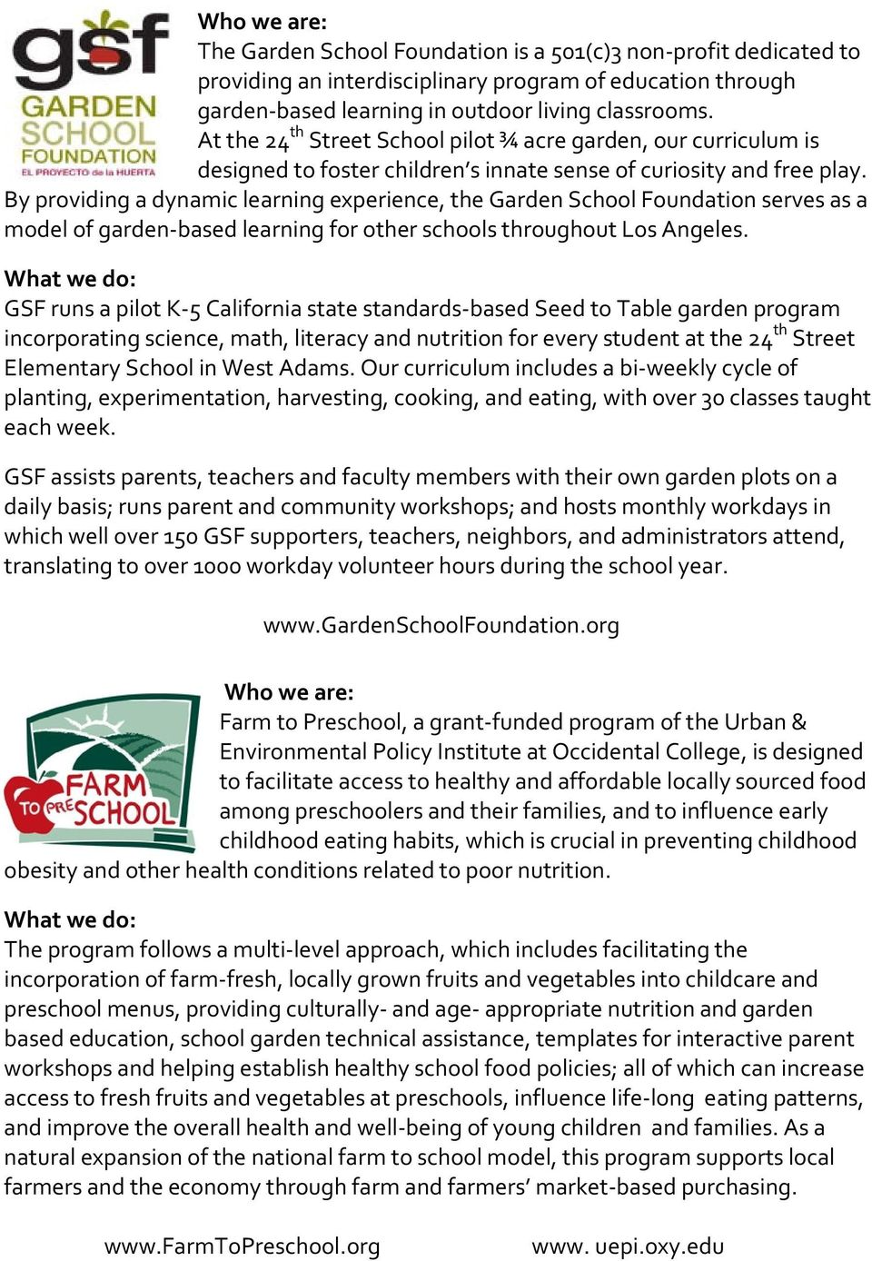 By providing a dynamic learning experience, the Garden School Foundation serves as a model of garden-based learning for other schools throughout Los Angeles.