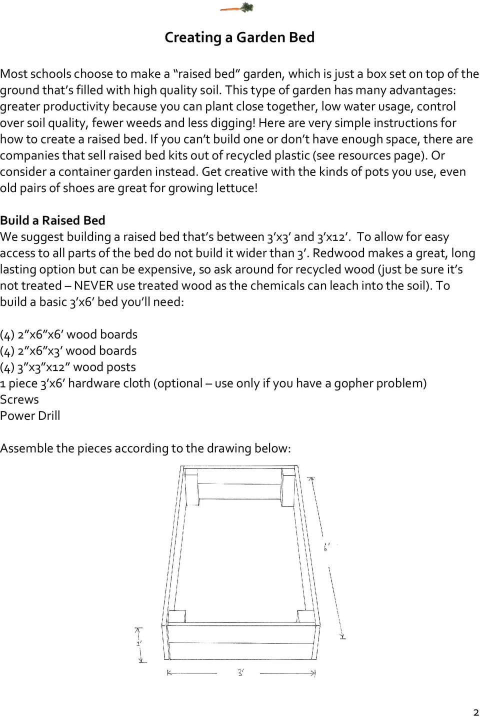 Here are very simple instructions for how to create a raised bed.