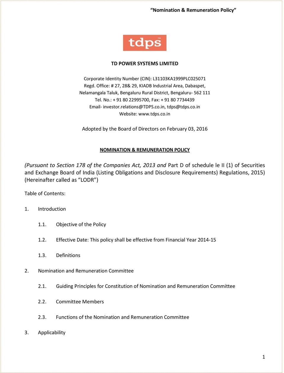 co.in, tdps@tdps.co.in Website: www.tdps.co.in Adopted by the Board of Directors on February 03, 2016 NOMINATION & REMUNERATION POLICY (Pursuant to Section 178 of the Companies Act, 2013 and Part D