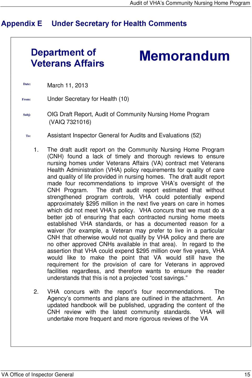 The draft audit report on the Community Nursing Home Program (CNH) found a lack of timely and thorough reviews to ensure nursing homes under Veterans Affairs (VA) contract met Veterans Health