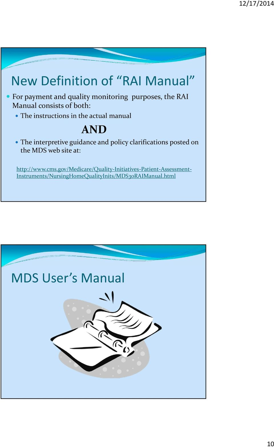 policy clarifications posted on the MDS web site at: http://www.cms.