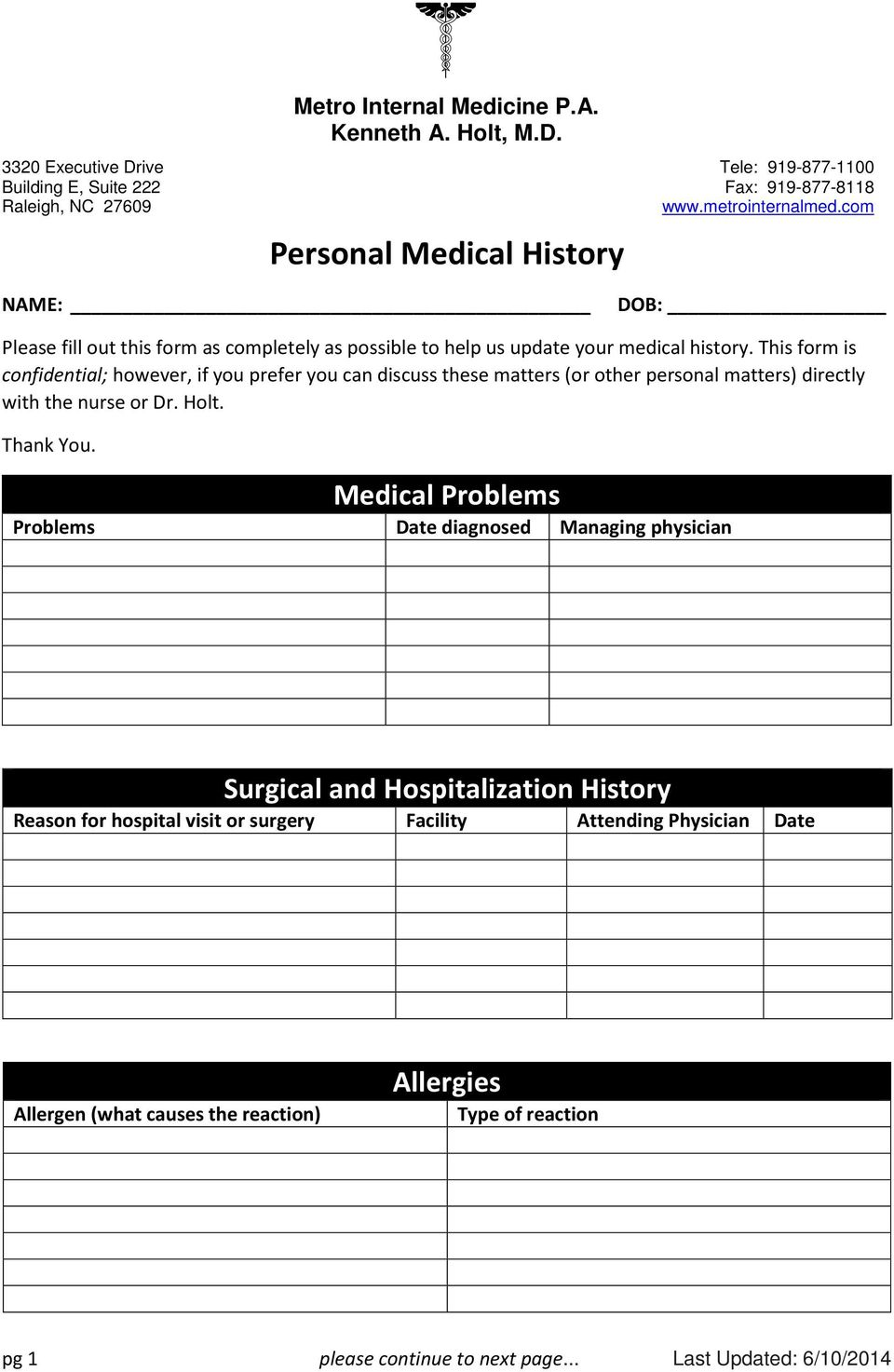 This form is confidential; however, if you prefer you can discuss these matters (or other personal matters) directly with the nurse or Dr. Holt. Thank You.