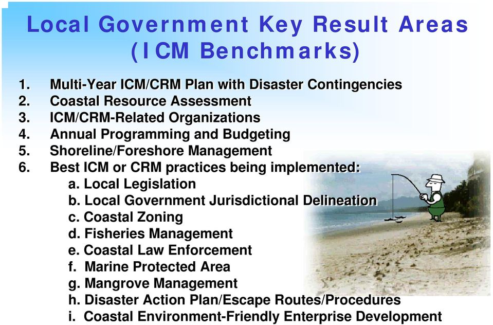 Best ICM or CRM practices being implemented: a. Local Legislation b. Local Government Jurisdictional Delineation c. Coastal Zoning d.