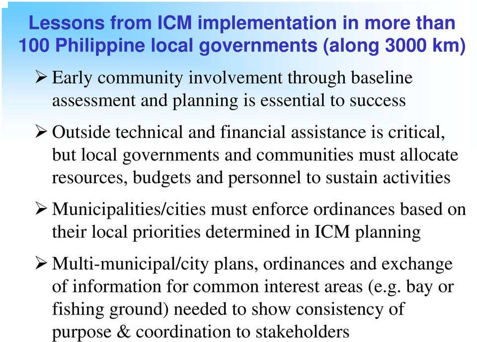 and personnel to sustain activities Municipalities/cities must enforce ordinances based on their local priorities determined in ICM planning Multi-municipal/city