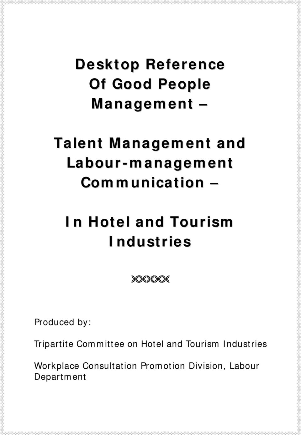 Industries Produced by: Tripartite Committee on Hotel and