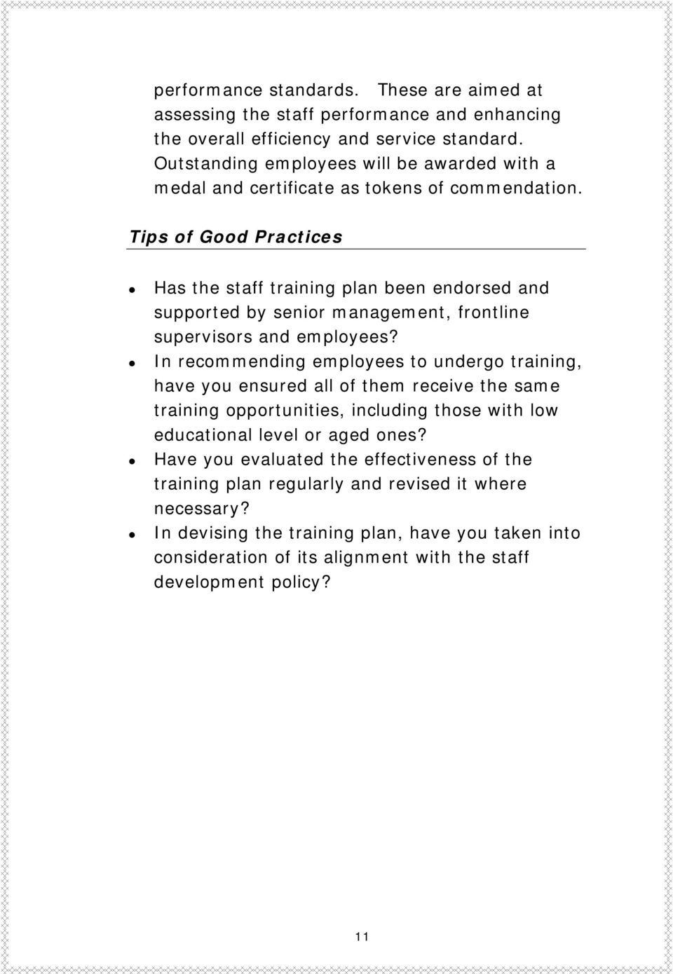 Tips of Good Practices Has the staff training plan been endorsed and supported by senior management, frontline supervisors and employees?