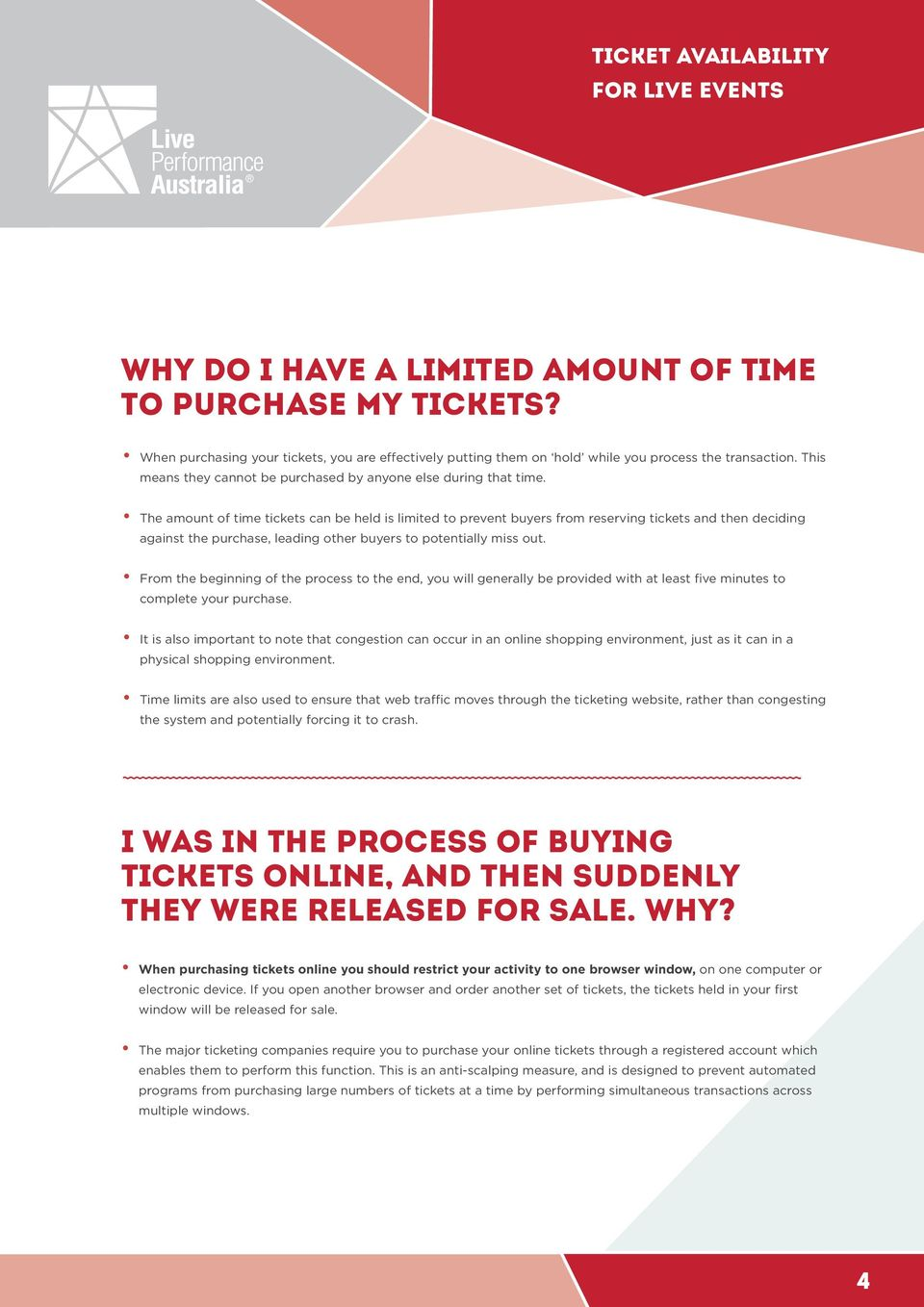 The amount of time tickets can be held is limited to prevent buyers from reserving tickets and then deciding against the purchase, leading other buyers to potentially miss out.