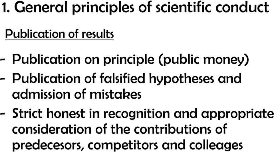 hypotheses and admission of mistakes - Strict honest in recognition and