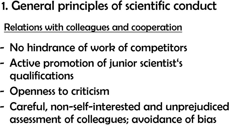 junior scientist s qualifications - Openness to criticism - Careful,