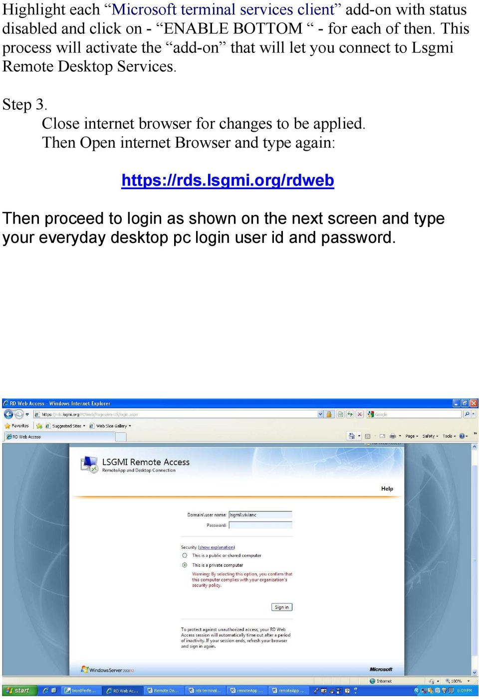 Step 3. Close internet browser for changes to be applied. Then Open internet Browser and type again: https://rds.