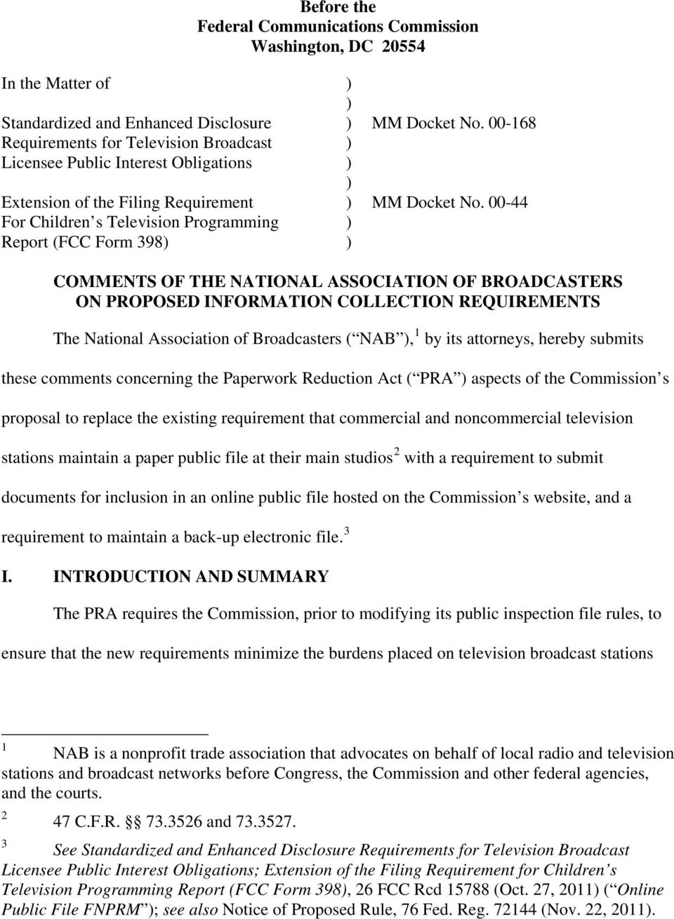 00-44 COMMENTS OF THE NATIONAL ASSOCIATION OF BROADCASTERS ON PROPOSED INFORMATION COLLECTION REQUIREMENTS The National Association of Broadcasters ( NAB, 1 by its attorneys, hereby submits these