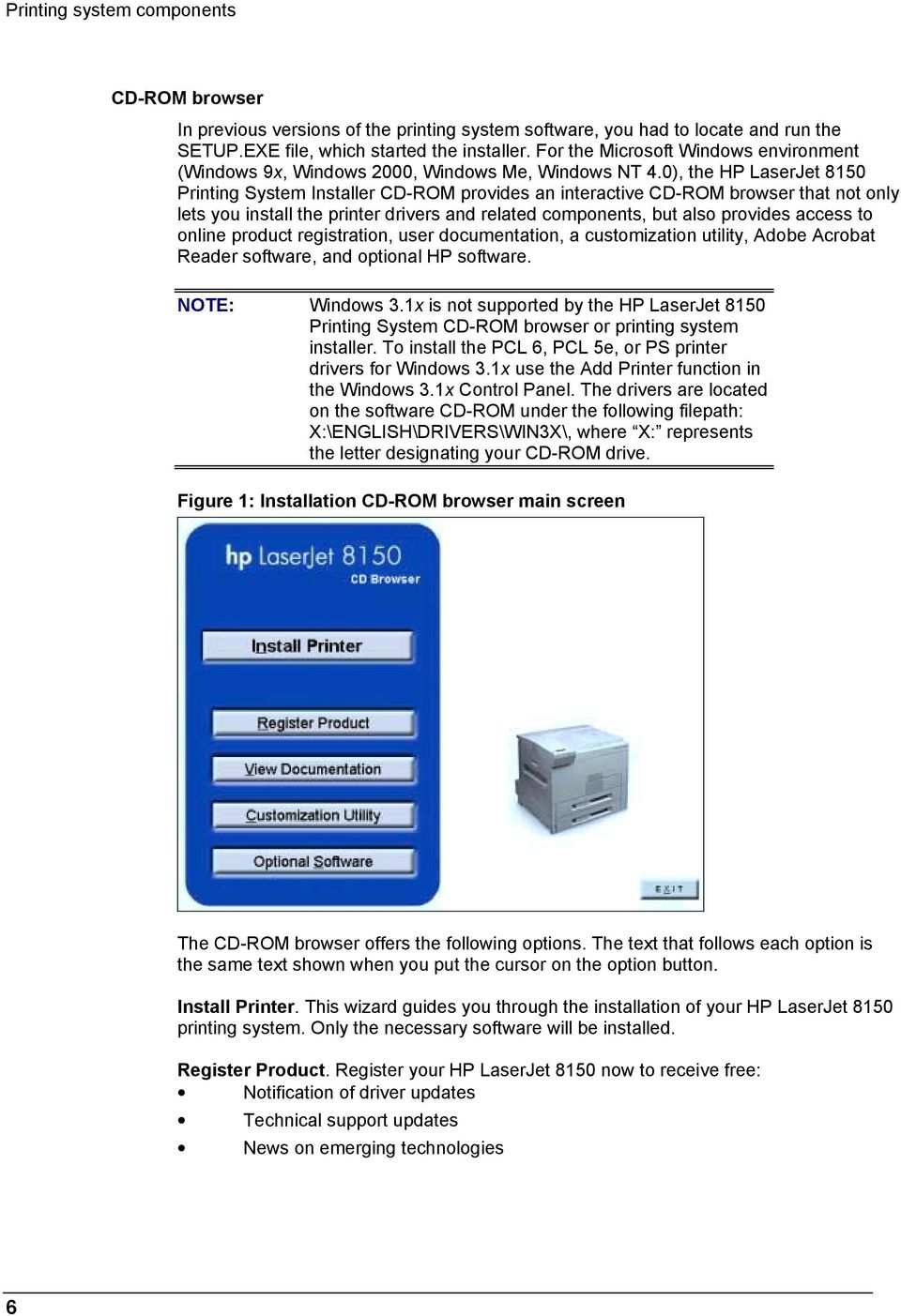 0), the HP LaserJet 8150 Printing System Installer CD-ROM provides an interactive CD-ROM browser that not only lets you install the printer drivers and related components, but also provides access to