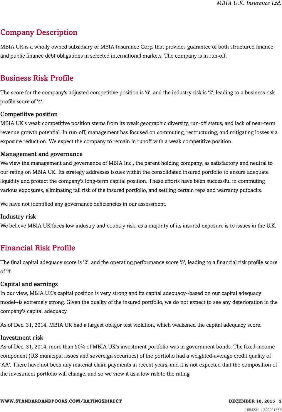 Business Risk Profile The score for the company's adjusted competitive position is '6', and the industry risk is '2', leading to a business risk profile score of '4'.