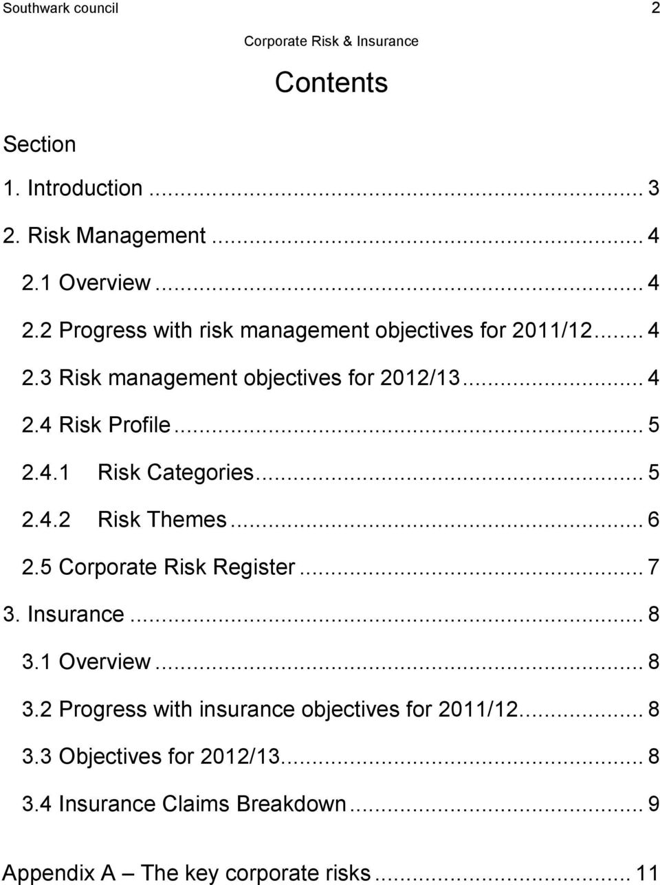 .. 5 2.4.1 Risk Categories... 5 2.4.2 Risk Themes... 6 2.5 Corporate Risk Register... 7 3. Insurance... 8 3.