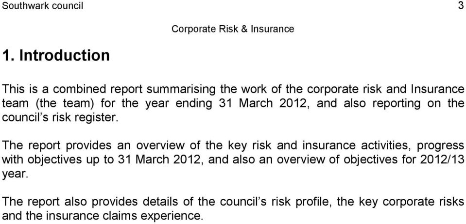 ending 31 March 2012, and also reporting on the council s risk register.