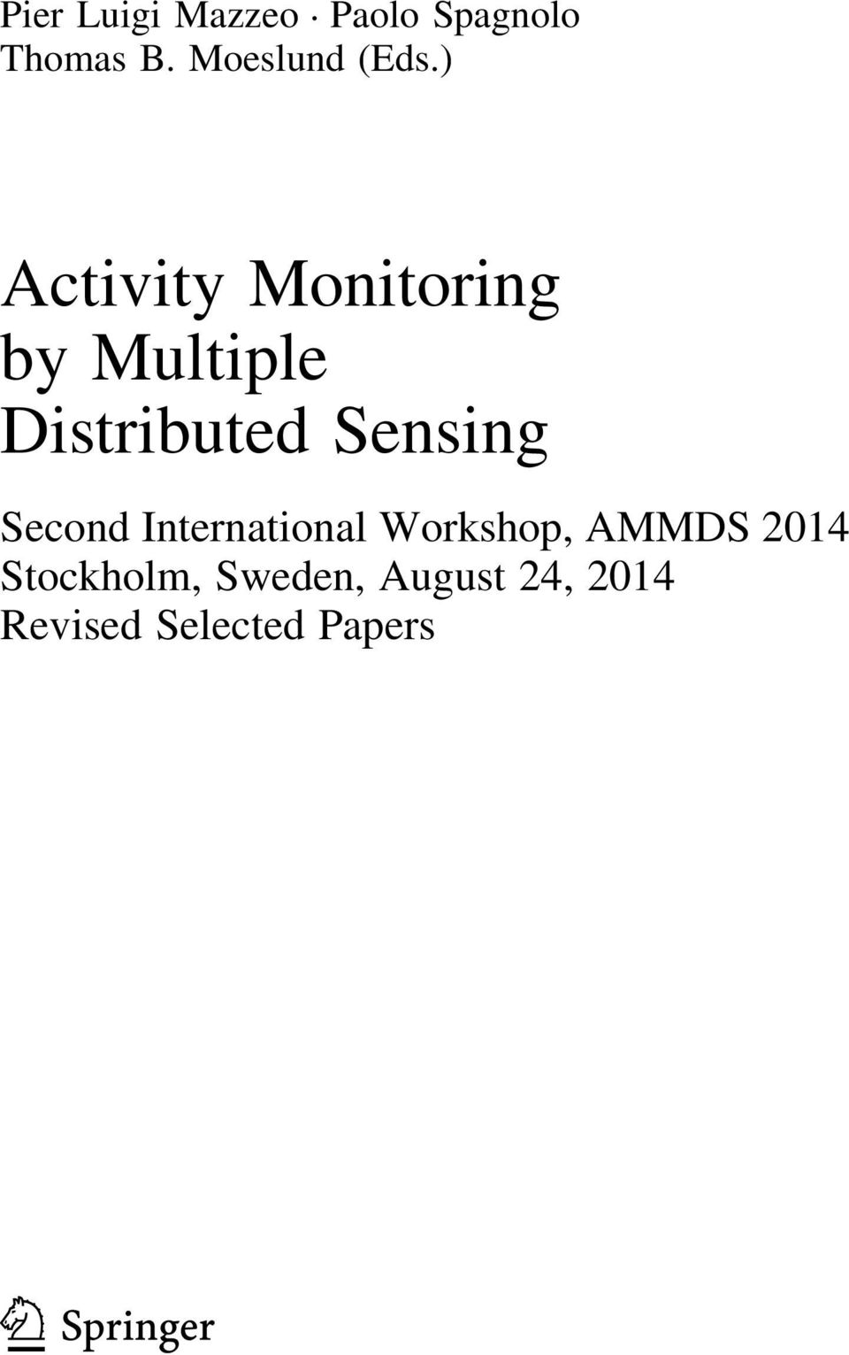 ) Activity Monitoring by Multiple Distributed Sensing