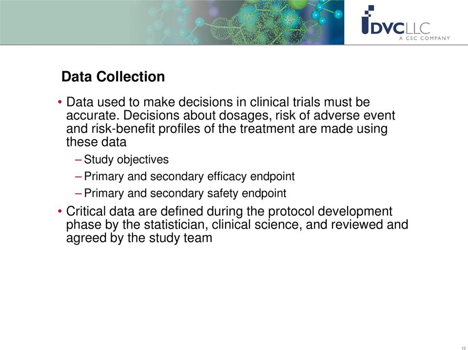 these data Study objectives Primary and secondary efficacy endpoint Primary and secondary safety endpoint