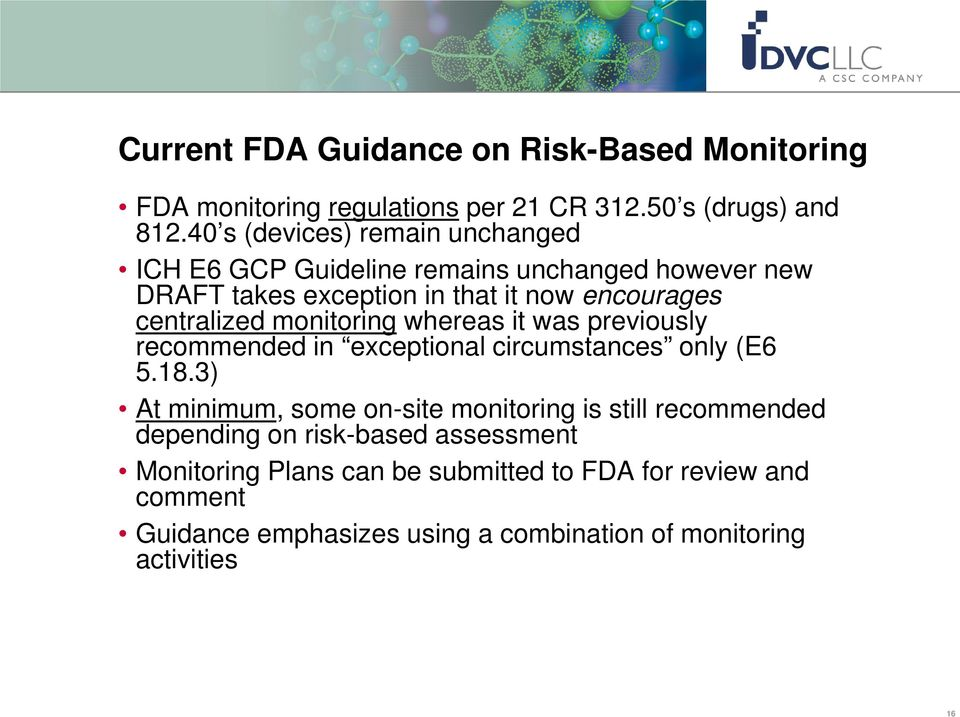 monitoring whereas it was previously recommended in exceptional circumstances only (E6 5.18.