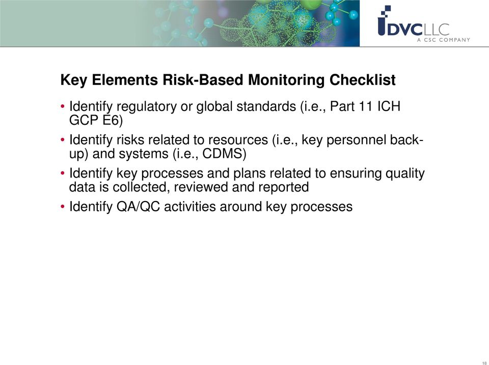 e., CDMS) Identify key processes and plans related to ensuring quality data is