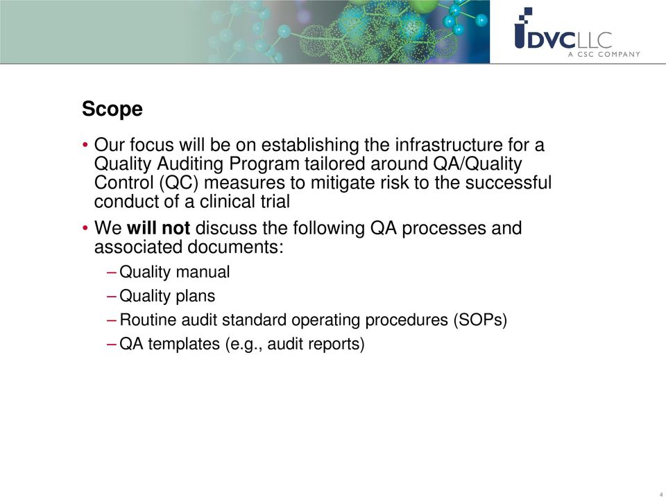 clinical trial We will not discuss the following QA processes and associated documents: Quality