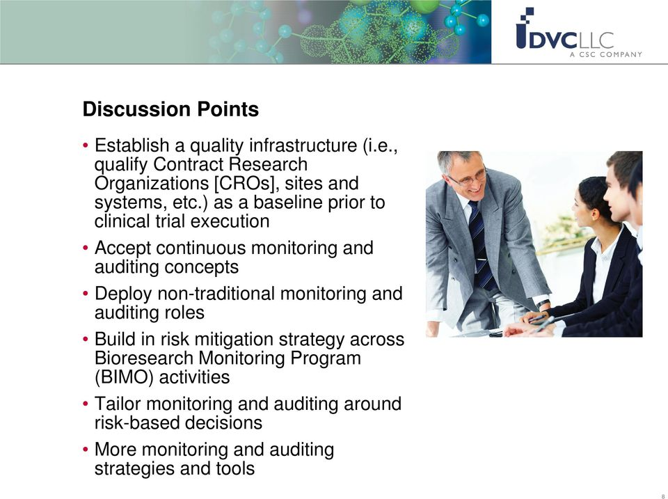 ) as a baseline prior to clinical trial execution Accept continuous monitoring and auditing concepts Deploy