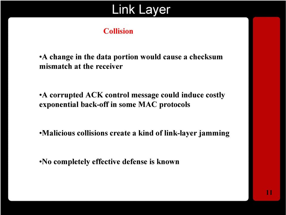 costly exponential back-off in some MAC protocols Malicious collisions